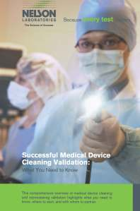 Nelson Laboratories White Paper, Successful Medical Device Cleaning Validations: What You Need to Know