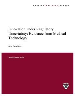 Innovation Under Regulatory Uncertainty: Evidence from Medical Technology